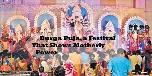 Durga Puja, A Festival That Shows Motherly Power