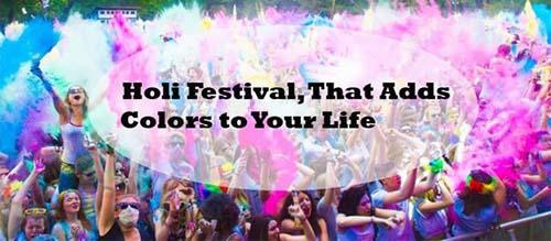 Holi Festival, That Adds Colors to Your Life
